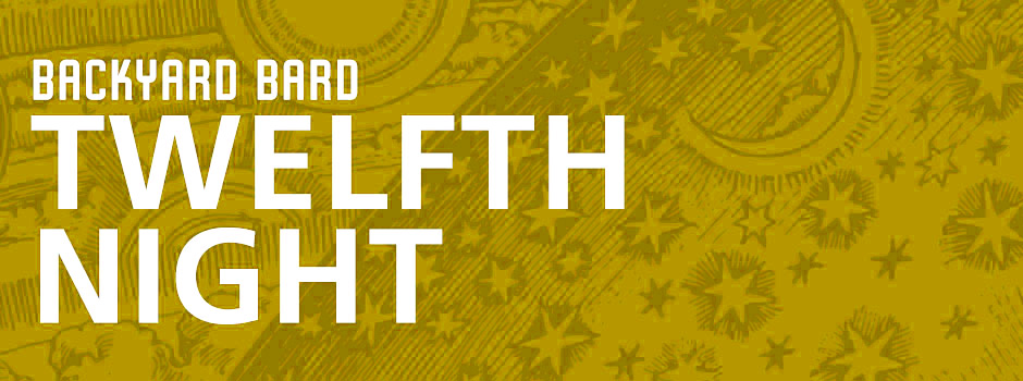 Twelfth Night – Backyard Bard